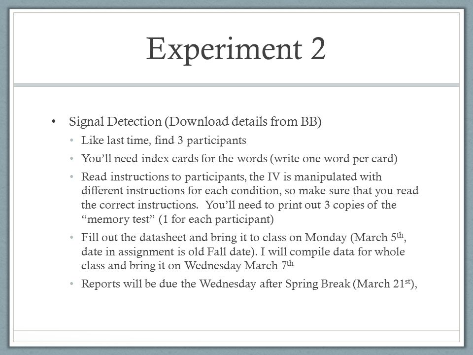 Experiment 2 Signal Detection (Download details from BB)