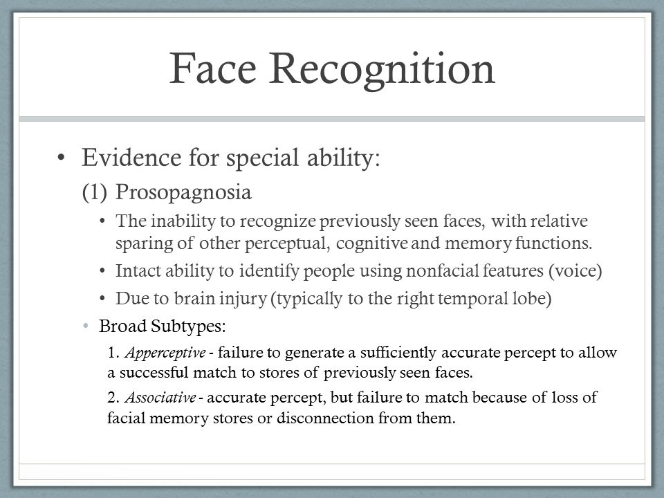 Face Recognition Evidence for special ability: Prosopagnosia