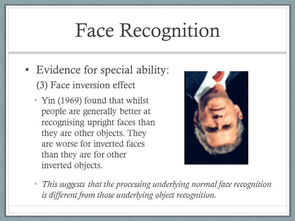 Face Recognition Evidence for special ability: