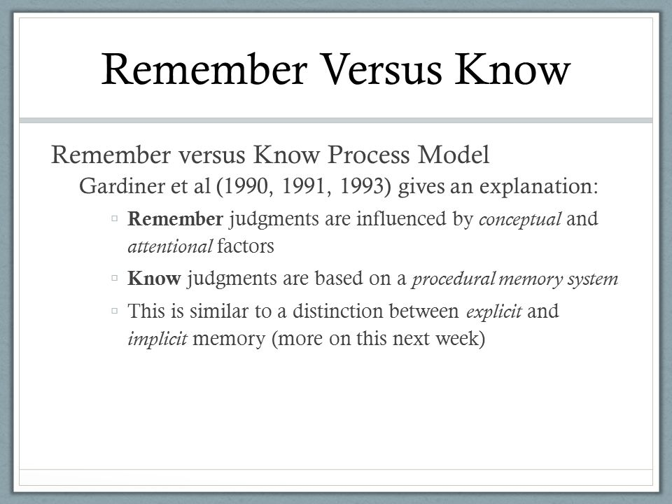 Remember Versus Know Remember versus Know Process Model