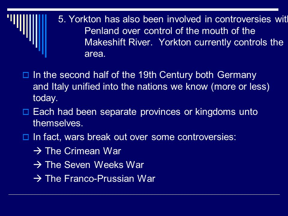 5. Yorkton has also been involved in controversies with Penland over control of the mouth of the Makeshift River. Yorkton currently controls the area.