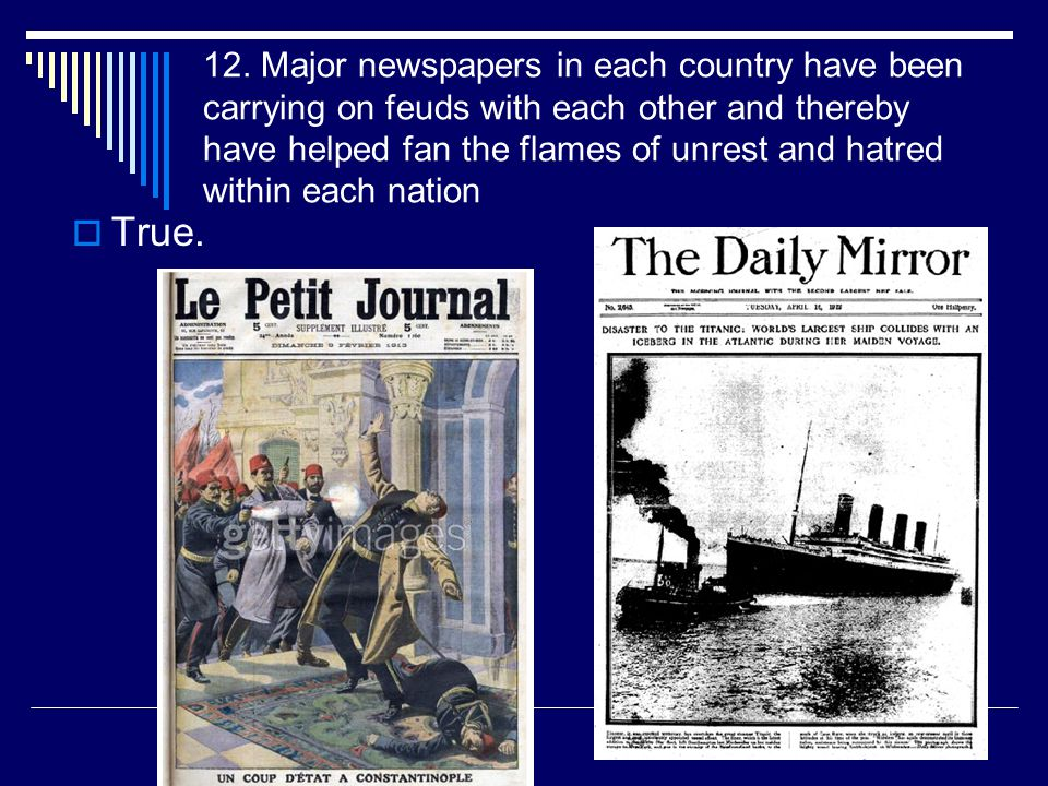 12. Major newspapers in each country have been carrying on feuds with each other and thereby have helped fan the flames of unrest and hatred within each nation