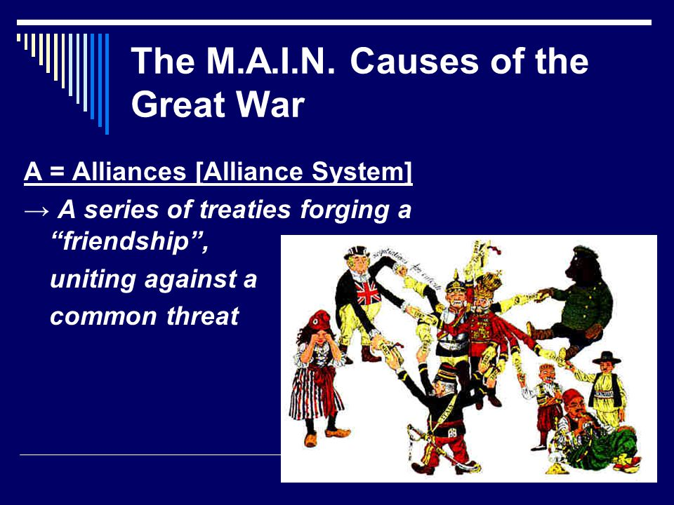 The M.A.I.N. Causes of the Great War