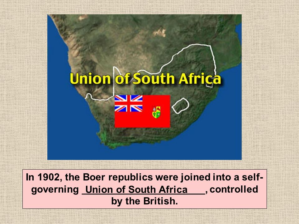 In 1902, the Boer republics were joined into a self-governing ______________________, controlled by the British.
