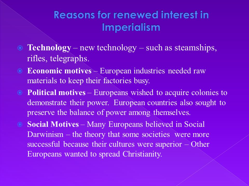 Reasons for renewed interest in Imperialism