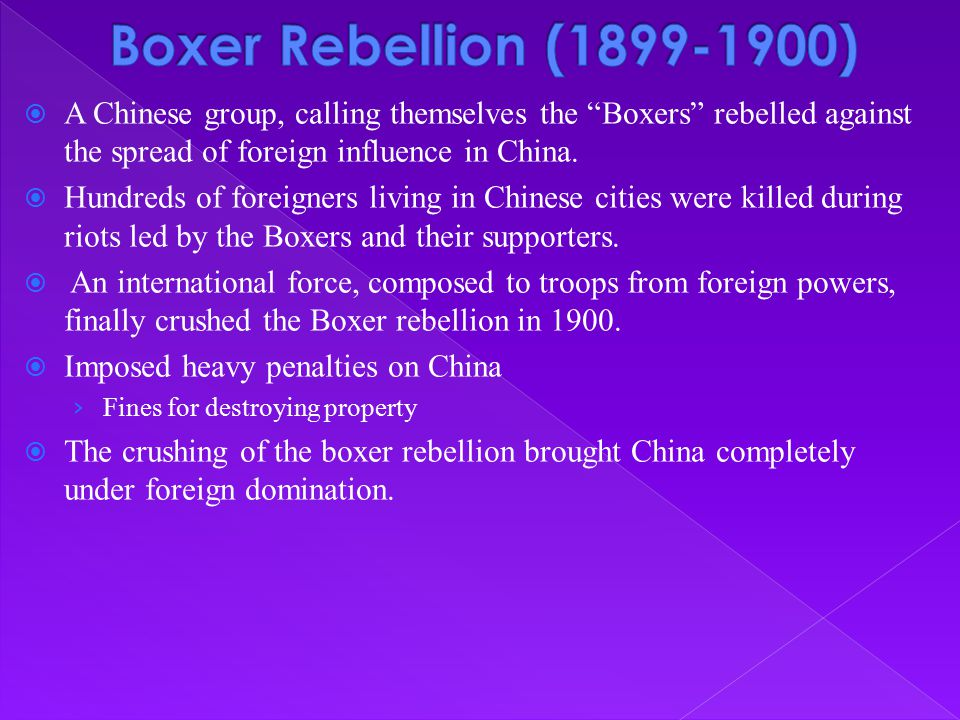 Boxer Rebellion (1899-1900) A Chinese group, calling themselves the Boxers rebelled against the spread of foreign influence in China.
