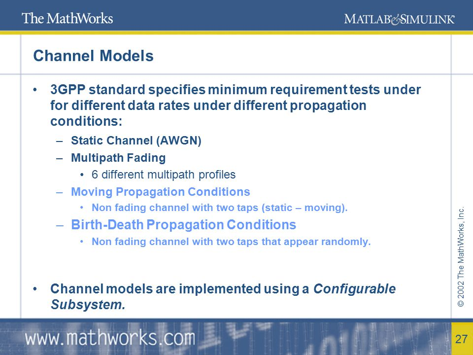 Channel Models 3GPP standard specifies minimum requirement tests under for different data rates under different propagation conditions: