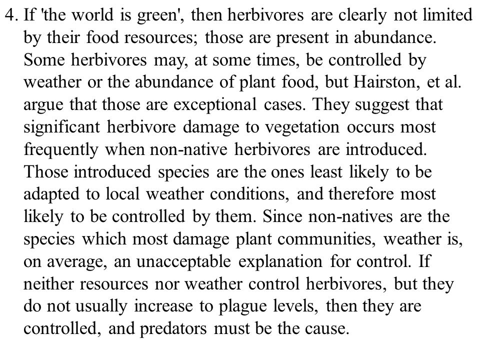 4. If the world is green , then herbivores are clearly not limited