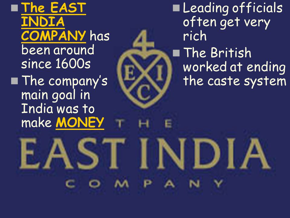 The EAST INDIA COMPANY has been around since 1600s
