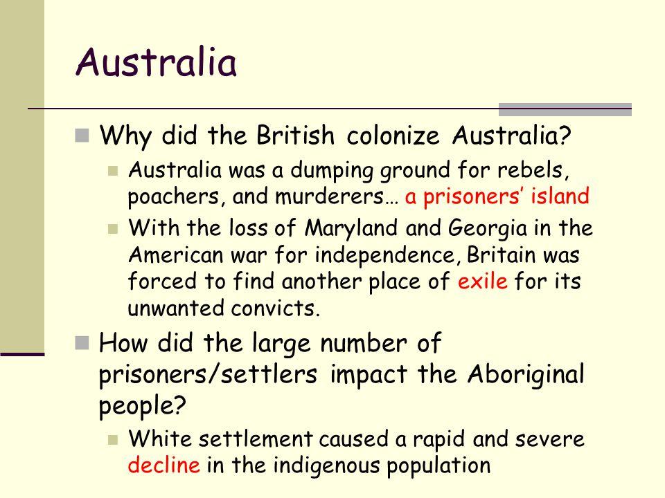 Australia Why did the British colonize Australia