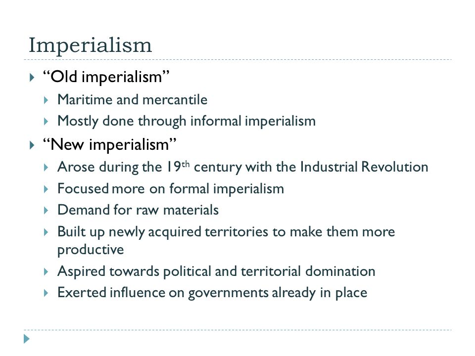 Imperialism Old imperialism New imperialism