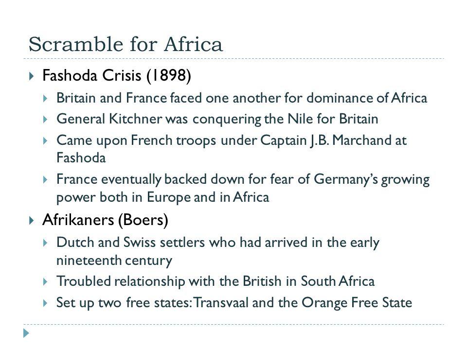 Scramble for Africa Fashoda Crisis (1898) Afrikaners (Boers)