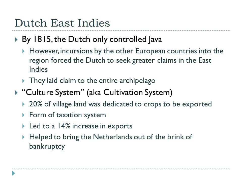 Dutch East Indies By 1815, the Dutch only controlled Java