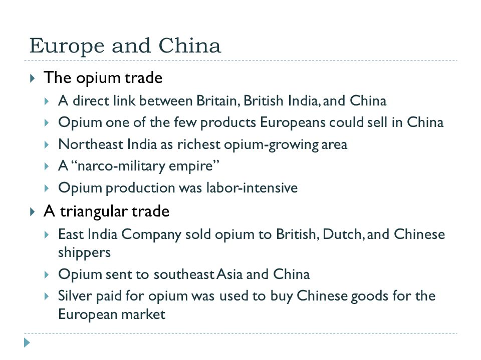 Europe and China The opium trade A triangular trade