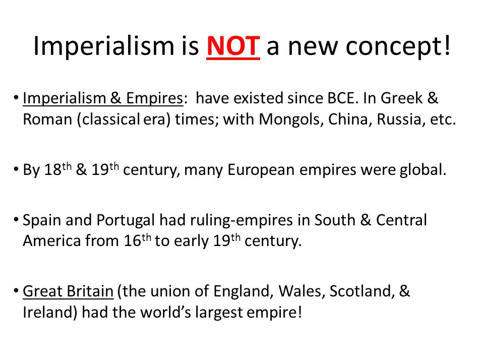 Imperialism is NOT a new concept!