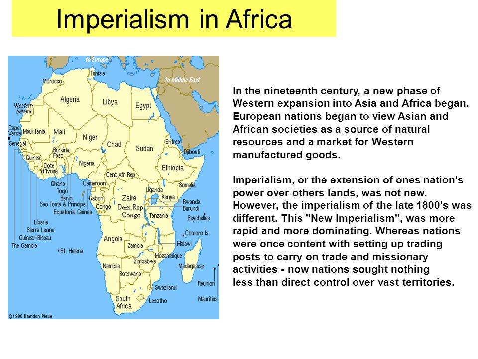 Imperialism in Africa In the nineteenth century, a new phase of
