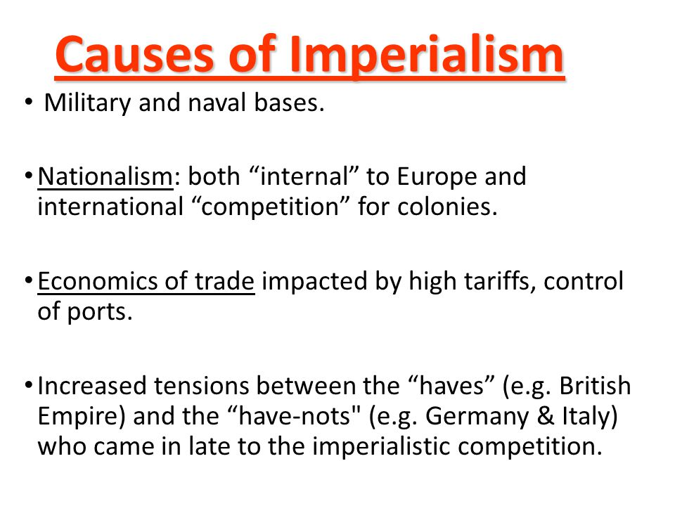 Causes of Imperialism Military and naval bases.
