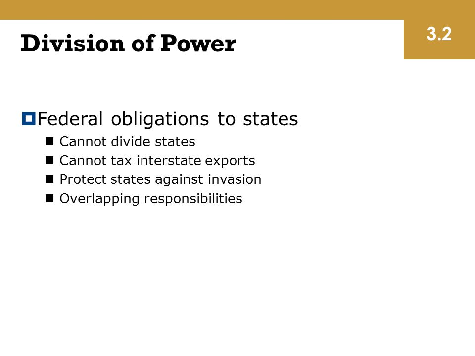 Division of Power 3.2 Federal obligations to states