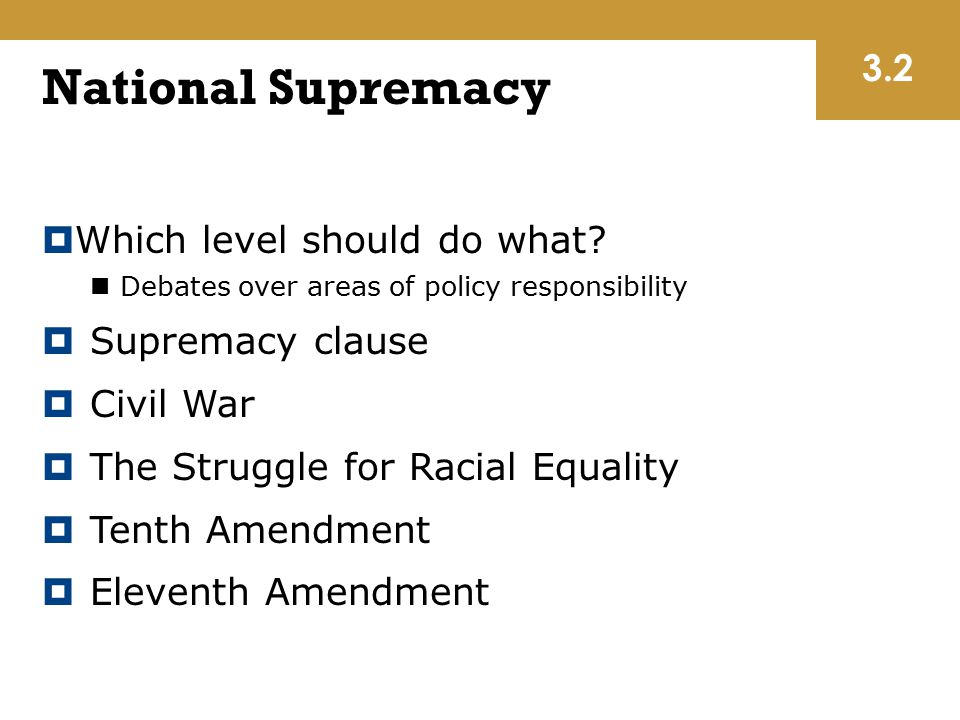 National Supremacy 3.2 Which level should do what Supremacy clause