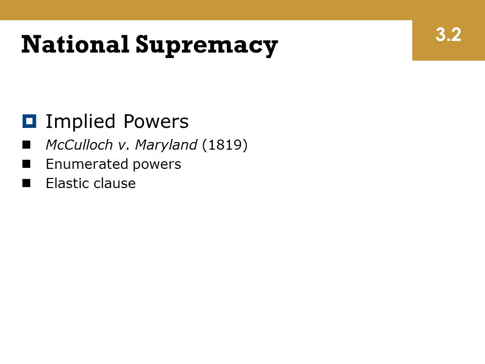 National Supremacy 3.2 Implied Powers