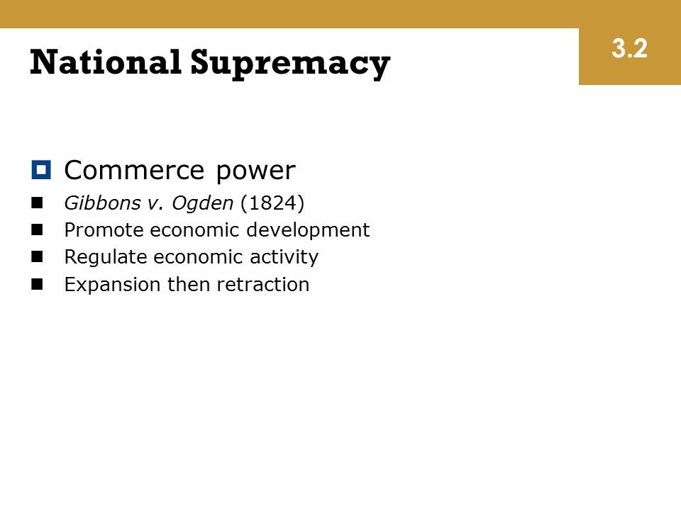National Supremacy 3.2 Commerce power