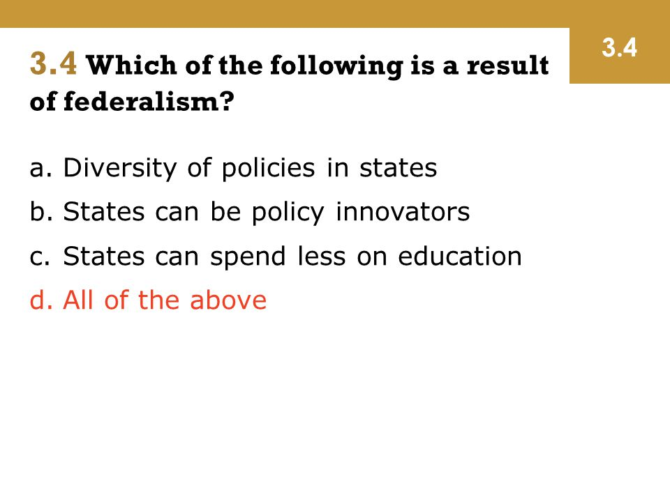 3.4 Which of the following is a result of federalism