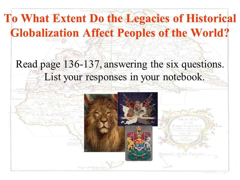 To What Extent Do the Legacies of Historical Globalization Affect Peoples of the World