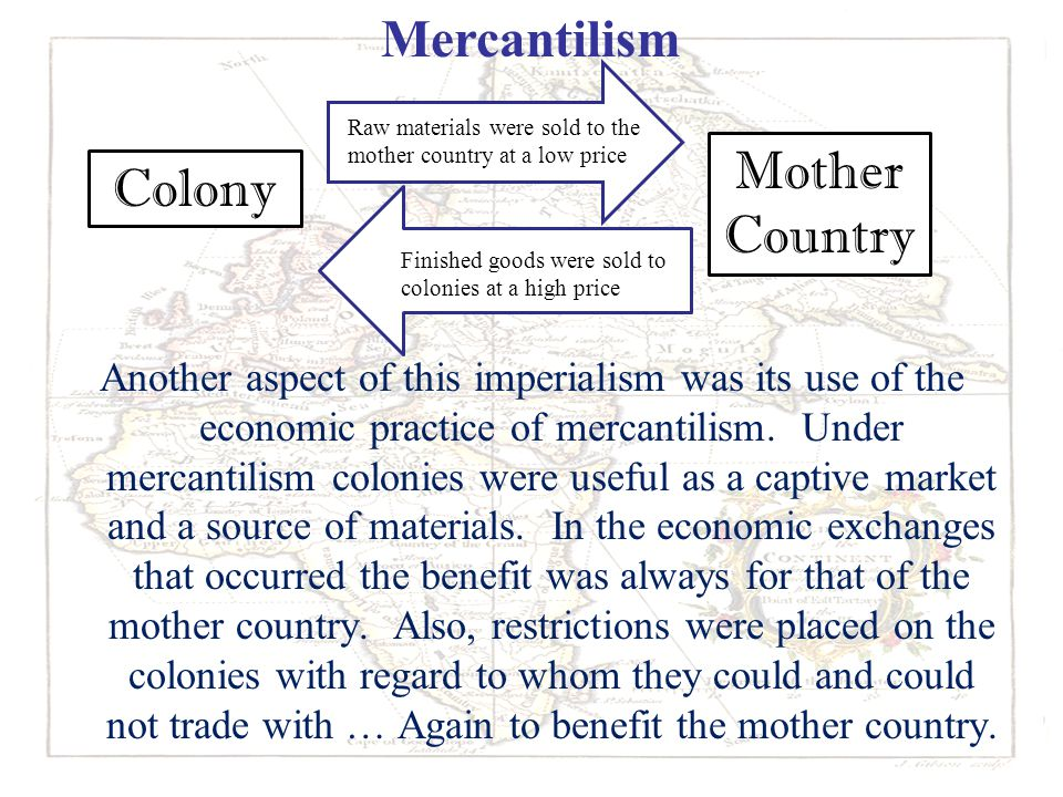 Mercantilism Mother Colony Country