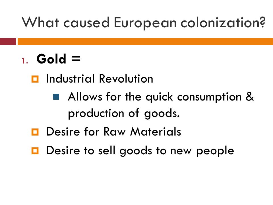 What caused European colonization