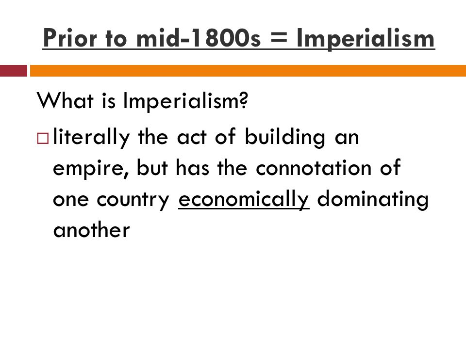 Prior to mid-1800s = Imperialism