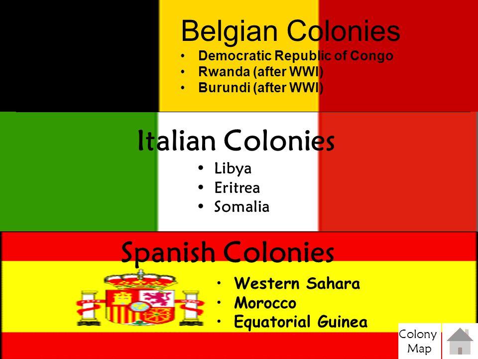 Belgian Colonies Italian Colonies Spanish Colonies Libya Eritrea