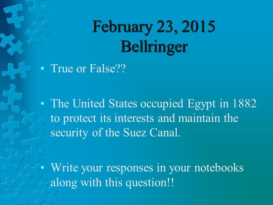 February 23, 2015 Bellringer True or False