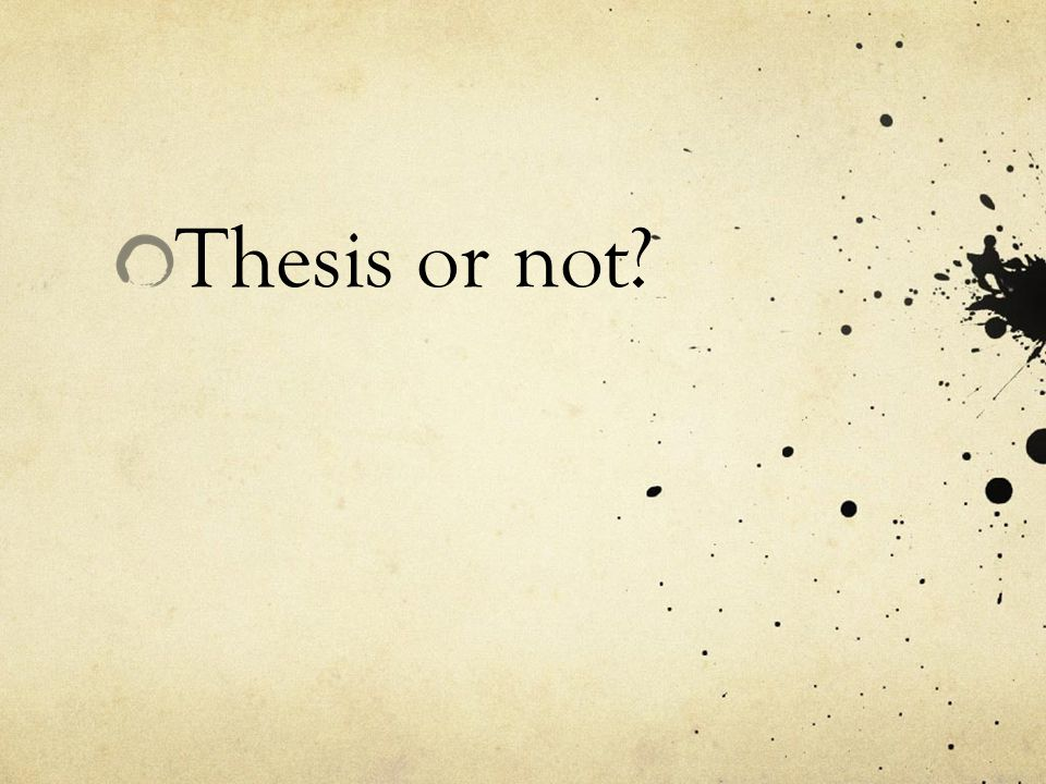 Thesis or not