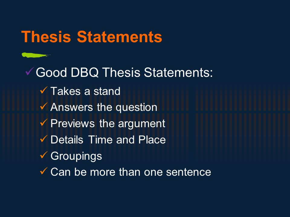 Thesis Statements Good DBQ Thesis Statements: Takes a stand