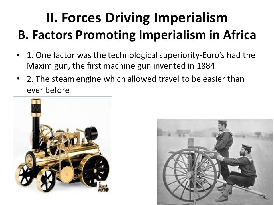 II. Forces Driving Imperialism B