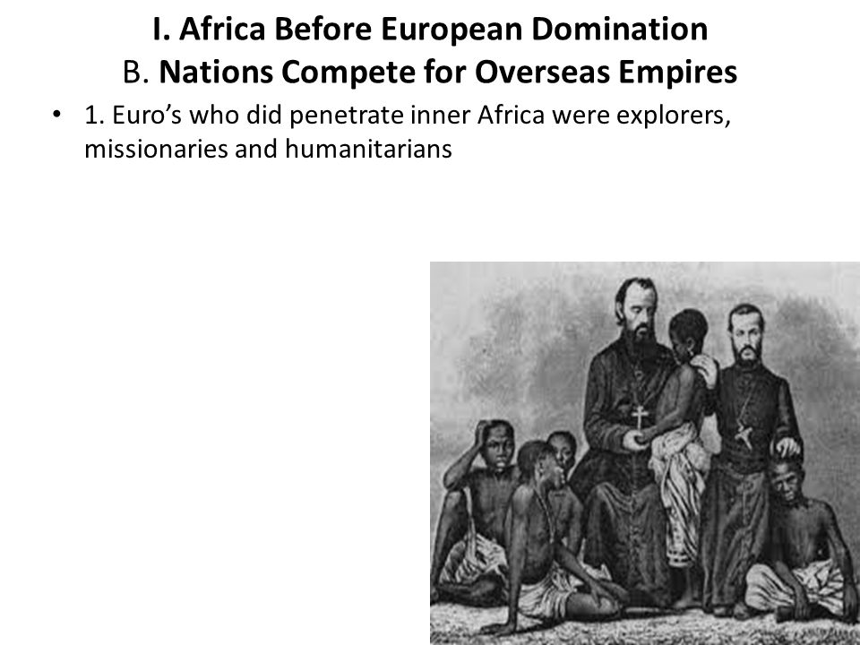 I. Africa Before European Domination B
