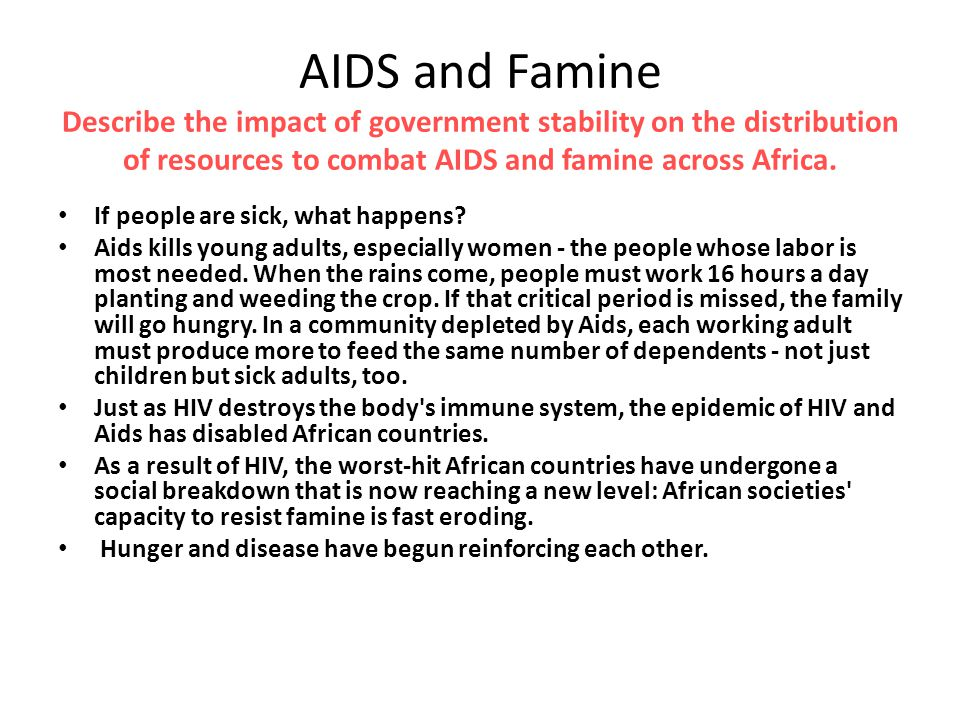 AIDS and Famine Describe the impact of government stability on the distribution of resources to combat AIDS and famine across Africa.