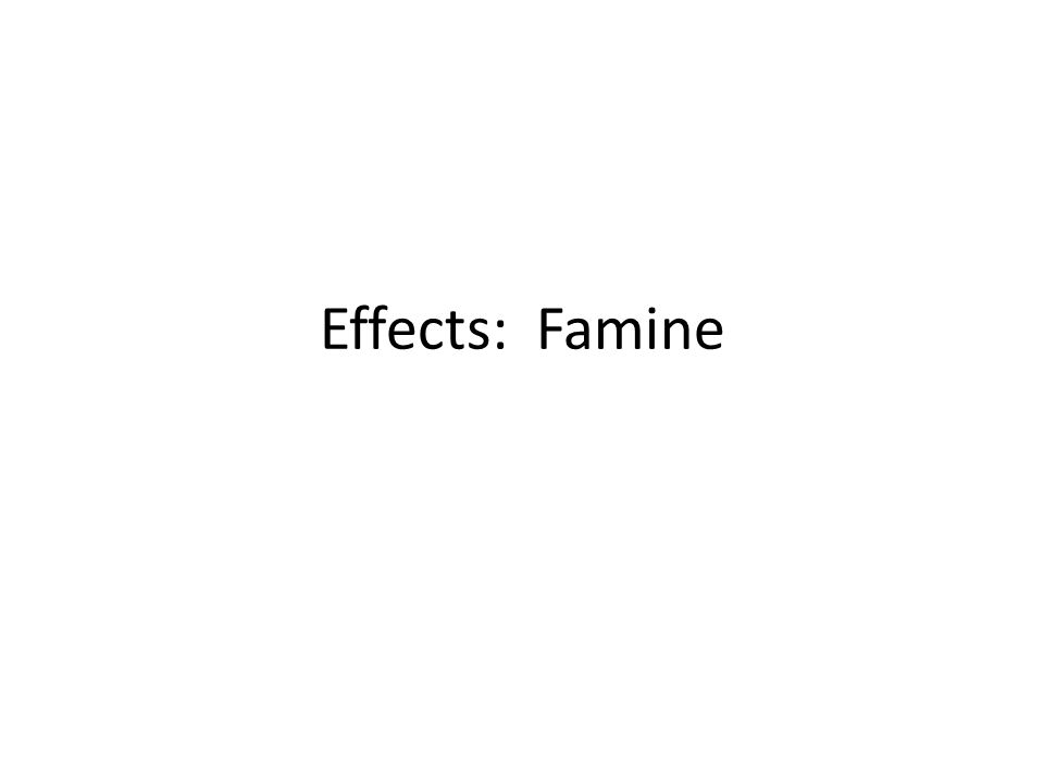 Effects: Famine