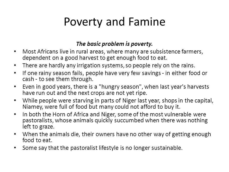 The basic problem is poverty.