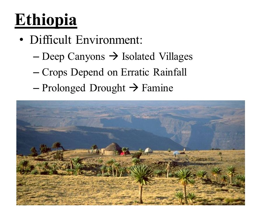 Ethiopia Difficult Environment: Deep Canyons  Isolated Villages
