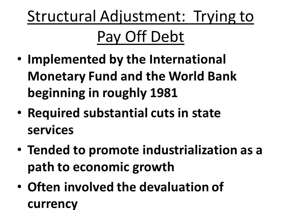 Structural Adjustment: Trying to Pay Off Debt