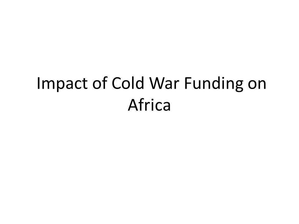 Impact of Cold War Funding on Africa
