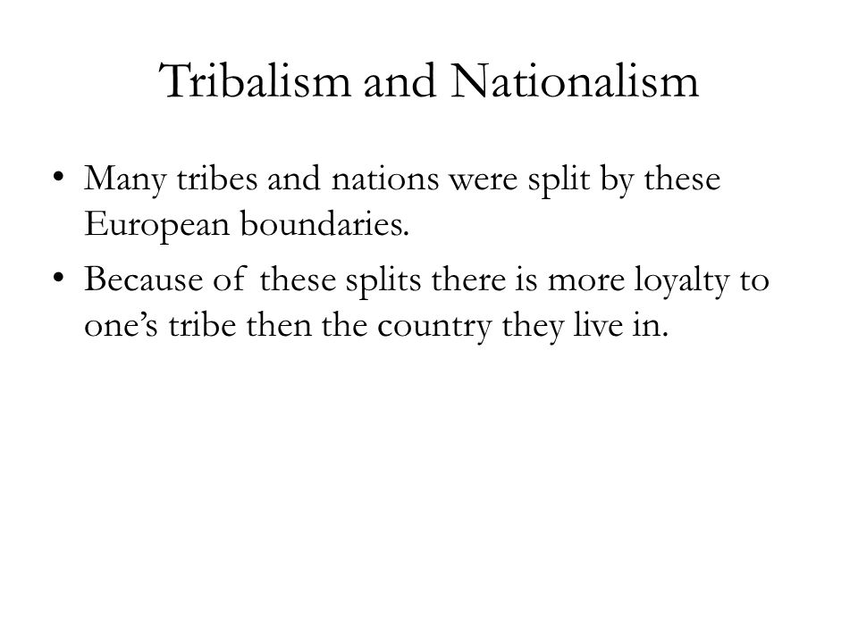 Tribalism and Nationalism