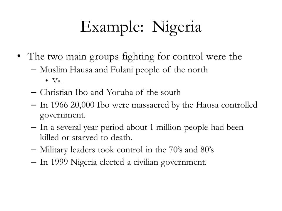 Example: Nigeria The two main groups fighting for control were the