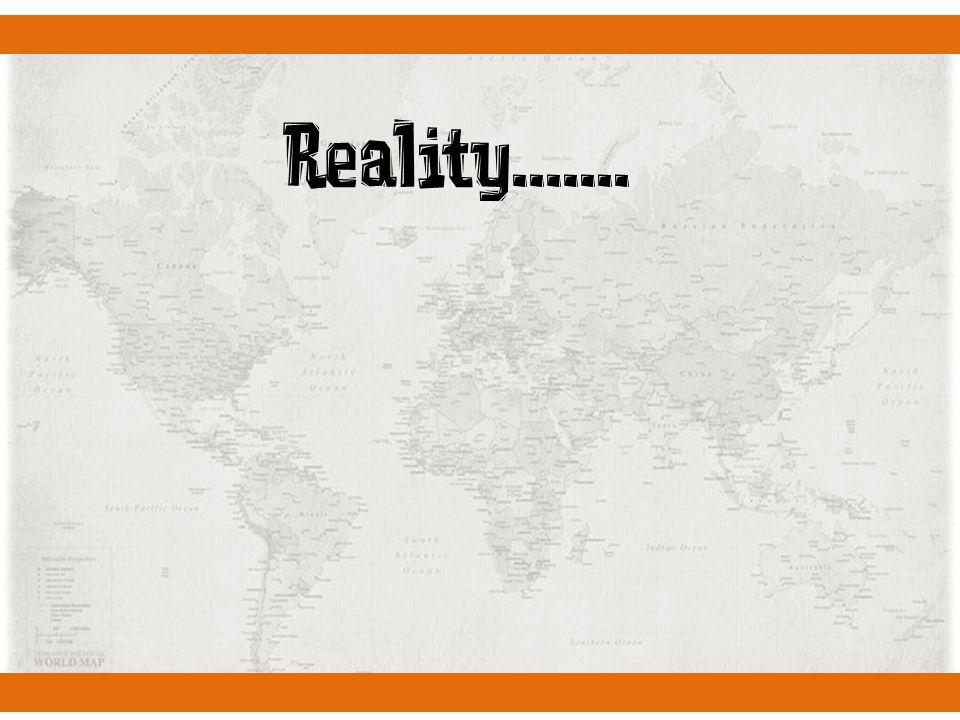 Reality.......