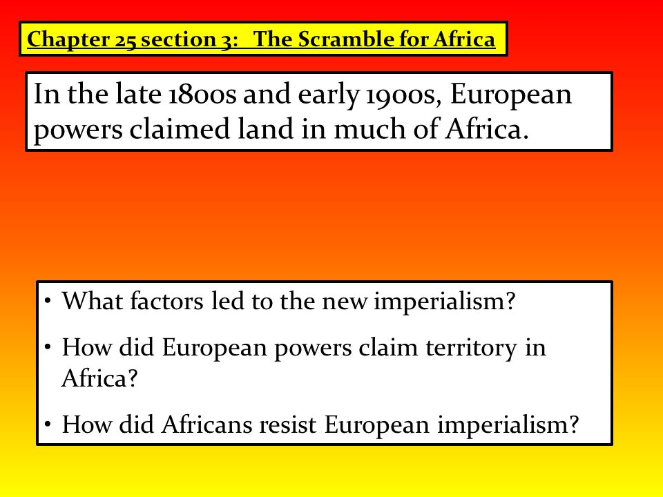 Chapter 25 section 3: The Scramble for Africa