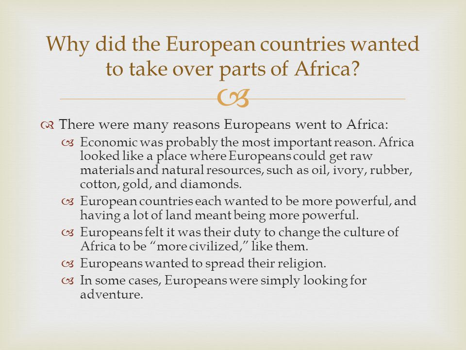 Why did the European countries wanted to take over parts of Africa