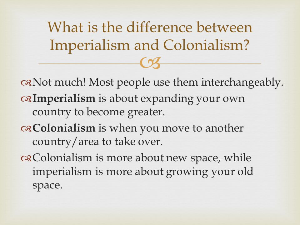 What is the difference between Imperialism and Colonialism