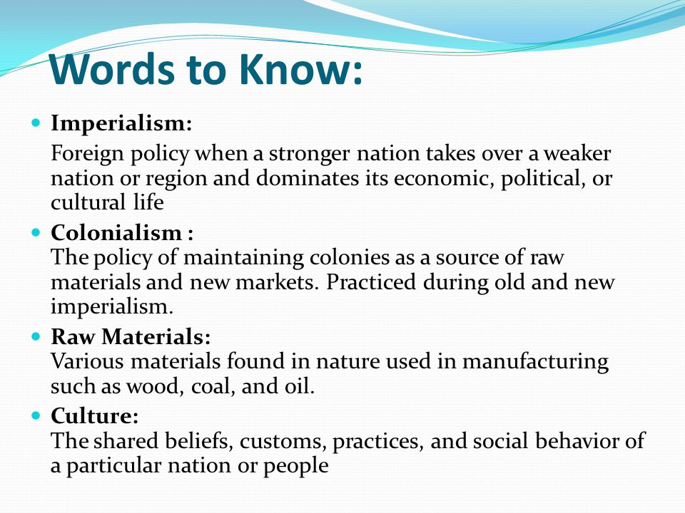 Words to Know: Imperialism:
