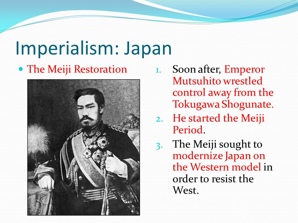 Imperialism: Japan The Meiji Restoration